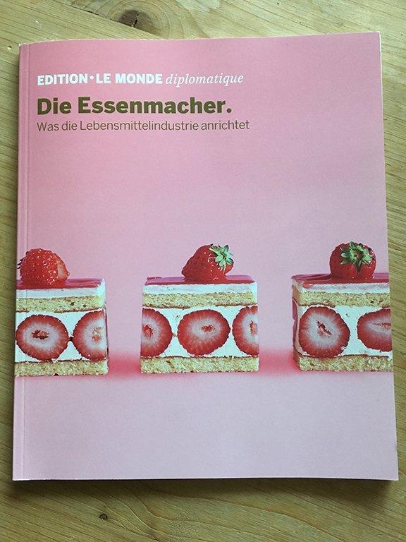Die Essenmacher - Was die Lebensmittelindustrie anrichtet